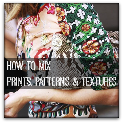 HOW TO MIX PRINTS, PATTERNS & TEXTURES