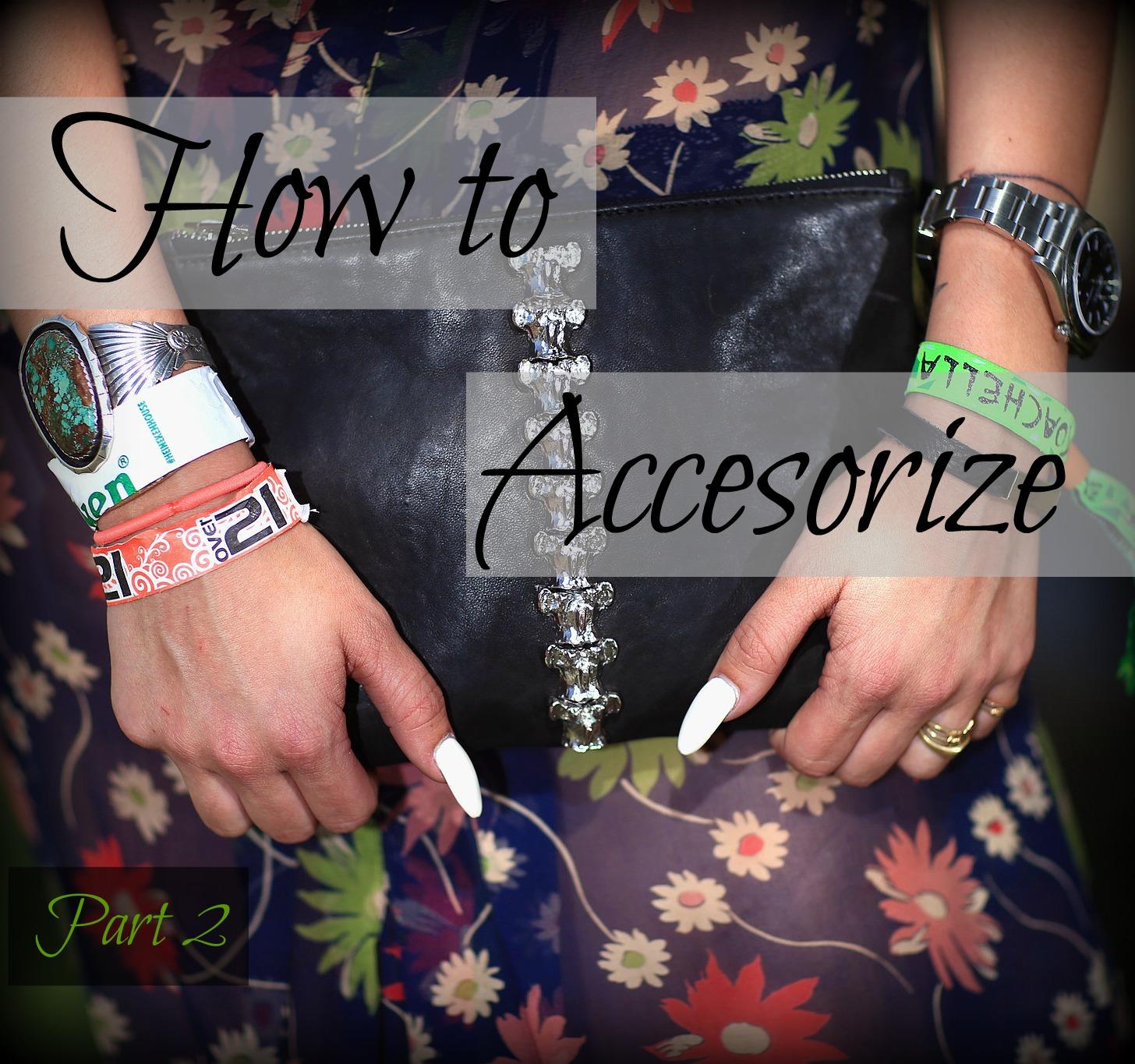 JUST ADD ACCESSORIES: part 2