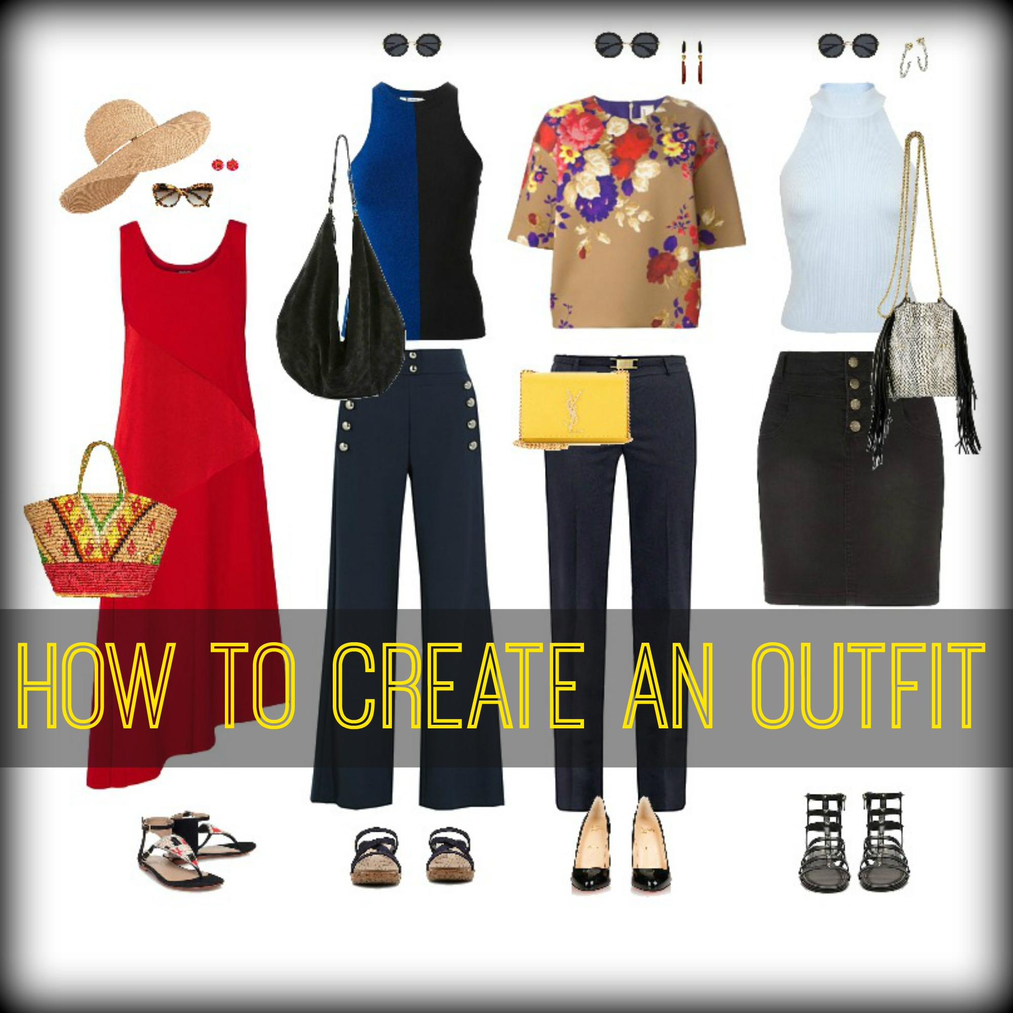 HOW TO CREATE AN OUTFIT