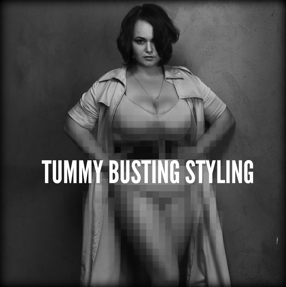TUMMY BUSTING STYLING