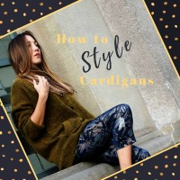 HOW TO STYLE CARDIGANS