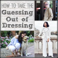 TAKE THE GUESSING OUT OF DRESSING