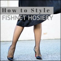 HOW TO STYLE FISHNET HOSIERY