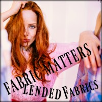 FABRIC MATTERS: BLENDED FABRICS