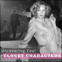 UNCOVERING YOUR CLOSET CHARACTERS