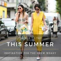 TRENDS TO TRY THIS SUMMER