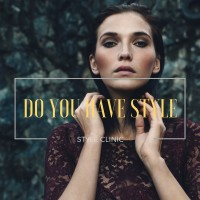 DO YOU HAVE STYLE?