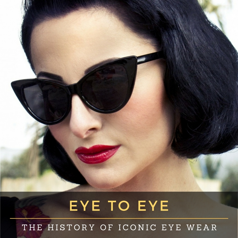 EYE TO EYE: THE HISTORY OF ICONIC EYE-WEAR