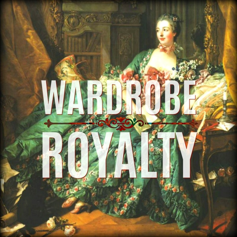 Wardrobe Royalty