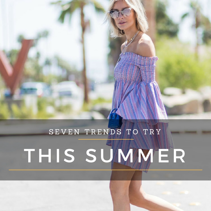 7 TRENDS TO TRY THIS SUMMER