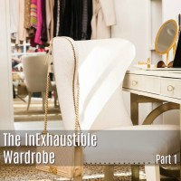 THE INEXHAUSTIBLE WARDROBE: PT1