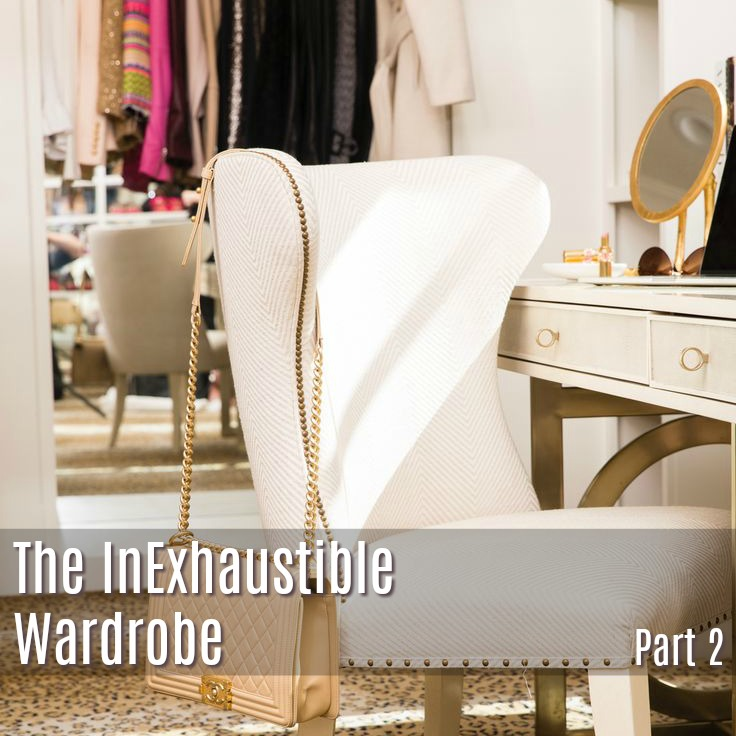 THE INEXHAUSTIBLE WARDROBE: PT2