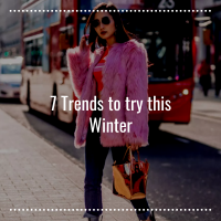 7 TRENDS TO TRY THIS WINTER – 2018