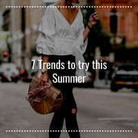 7 Trends to Try this Summer Sept 2018