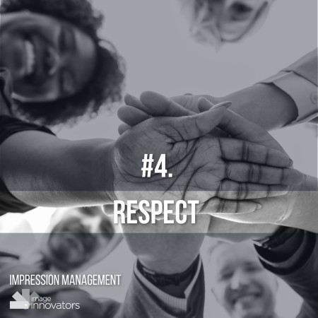 10 TRAITS THAT ATTRACT OPPORTUNITIES & PEOPLE, Respectful, Respect, Style Clinic, Ann Reinten, Image Innovators, Image Consultant Training, Image Consultant tools and resources.